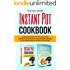 Instant Pot Cookbook: An Extensive Instant Pot Pressure Cooker Cookbook with 225 Fast, Easy, and Healthy Recipes for Incredibly Delicious and Nourishing Meals