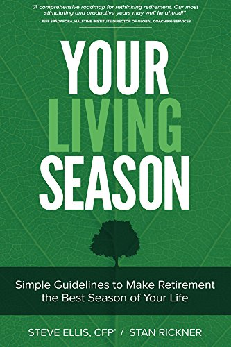 Your Living Age: Simple Guidelines to Make Retirement the Best Season of Your Life