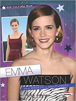 Emma Watson: From Wizards to Wallflowers (Pop Culture BIOS)