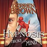 Hypnosis: Tricks of the Mind | Derren Brown