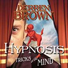 Hypnosis: Tricks of the Mind Audiobook by Derren Brown Narrated by Derren Brown