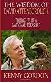 The Wisdom of David Attenborough: Thoughts of a National Treasure