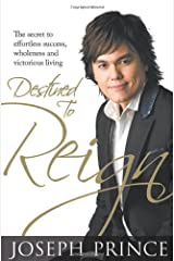 Destined to Reign: The Secret to Effortless Success, Wholeness and Victorious Living Hardcover