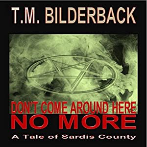 Don't Come Around Here No More: A Tale of Sardis County Audiobook