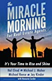 img - for The Miracle Morning for Real Estate Agents: It's Your Time to Rise and Shine (The Miracle Morning Book Series) (Volume 2) book / textbook / text book
