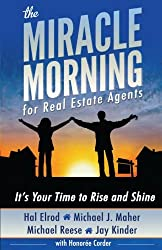 The Miracle Morning for Real Estate Agents: It's Your Time to Rise and Shine (The Miracle Morning Book Series) (Volume 2)