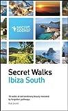 Secret Walks: Ibiza South: 18 Walks of Extraordinary Beauty Revealed by Forgotten Pathways