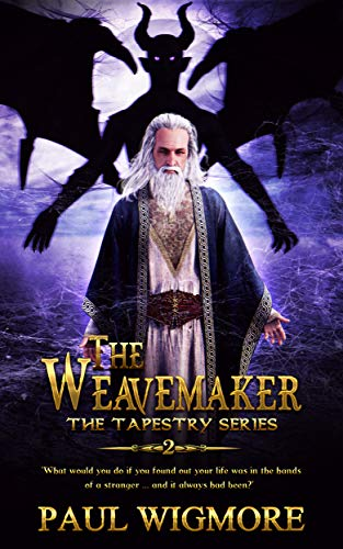 The Weavemaker: Book Two of The Tapestry Trilogy (The Tapestry Series 2)