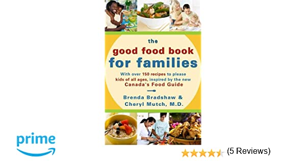 The good food book for families brenda bradshaw cheryl mutch the good food book for families brenda bradshaw cheryl mutch 9780307356703 books amazon forumfinder Image collections