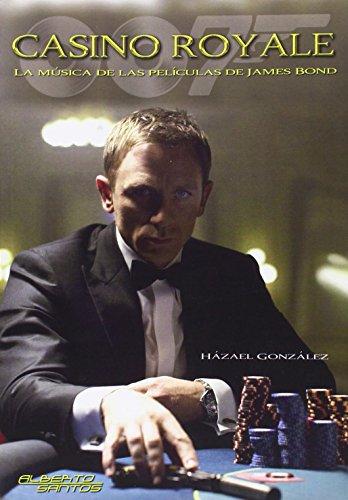 Descargar Libro Casino Royale. La Música De Las Películas De James Bond Házael Gónzalez Álvarez