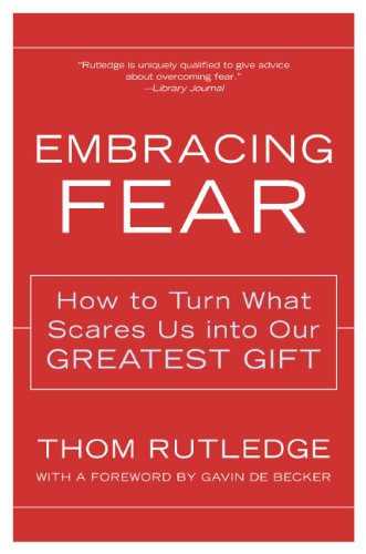 Embracing Fear: How to Turn What Scares Us into Our Greatest Gift cover