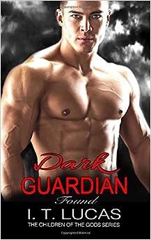 Dark Guardian Found (The Children Of The Gods) (Volume 11)