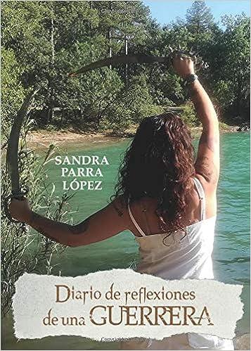 Diario de reflexiones de una guerrera (Spanish Edition ...