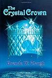 The Crystal Crown, Brenda W. Clough, 0970971192