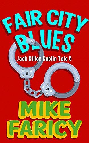 Fair City Blues (Jack Dillon Dublin Tales Book 5)