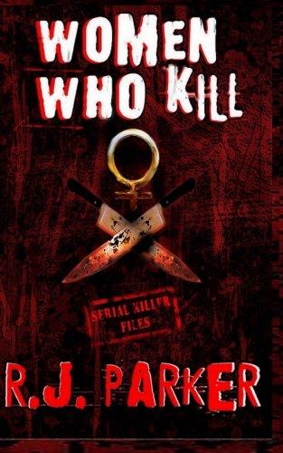 Women Who Kill: Serial Killers