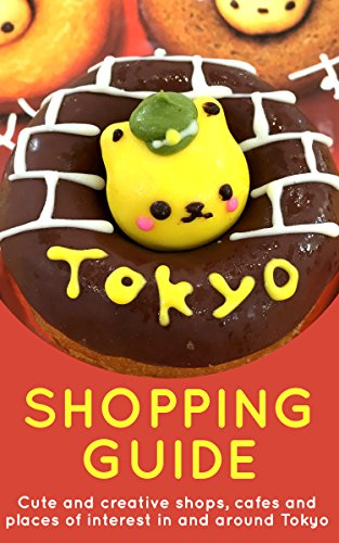 Tokyo Shopping Guide 2017: Cute and creative shops, cafes and places of interest in and around - In Shop Tokyo