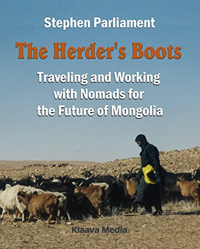 The Herder's Boots: Traveling and Working with Nomads for the Future of Mongolia