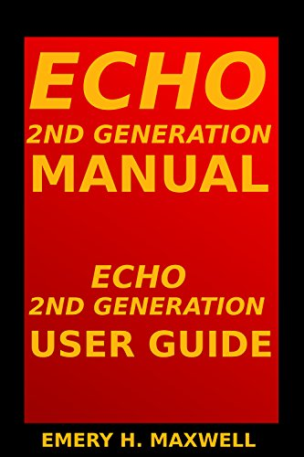 [Free] Echo 2nd Generation Manual: Echo 2nd Generation User Guide<br />[P.D.F]