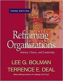 Reframing Organizations: Artistry, Choice, and Leadership by Lee G. Bolman (2003-08-27)