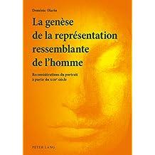 La genèse de la représentation ressemblante de lhomme: Reconsidérations du portrait à partir du XIII e  siècle (French Edition)