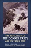 The Expedition of the Donner Party and Its Tragic Fate, Eliza P. Donner Houghton, 0803273045