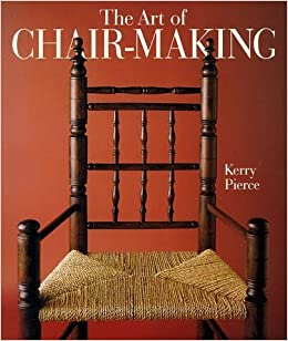 The Art of Chair-Making by Kerry Pierce (1998-03-01)