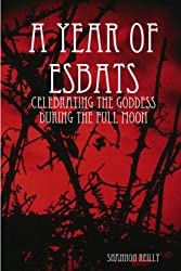 A Year Of Esbats: Celebrating The Goddess During The Full Moon
