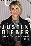 Justin Bieber: The Ultimate Justin Bieber Fan Book 2016: Justin Bieber Fan Book (Justin Bieber Books) (Volume 1)