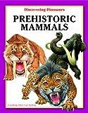 Prehistoric Mammals, Carl Mehing, 1607547791