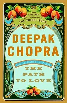 The Path to Love: Spiritual Strategies for Healing by [Chopra, Deepak]