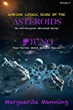 JUNO, Your Karmic Match Made in Heaven: Making Cosmic Sense of the Asteroids - Volume 1 (An Astrological eBooklet Series)