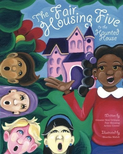 The Fair Housing Five & the Haunted House by Greater New Orleans Fair Housing Action Center - New Shopping Orleans Center