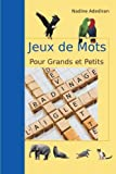Jeux de Mots Pour Grands et Petits, Nadine Adediran, 1479735833