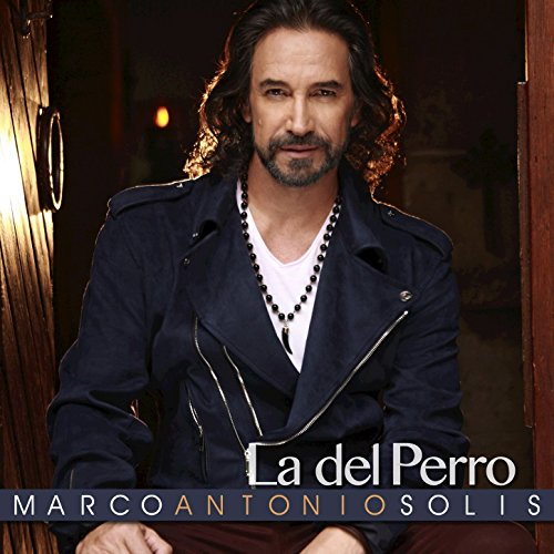 la del perro marco antonio solís from the album la del perro single