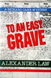 To an Easy Grave, Alexander Law, 031280623X