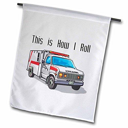 3dRose fl_102561_1 This How I Roll Ambulance EMT Design Garden Flag, 12 by ()