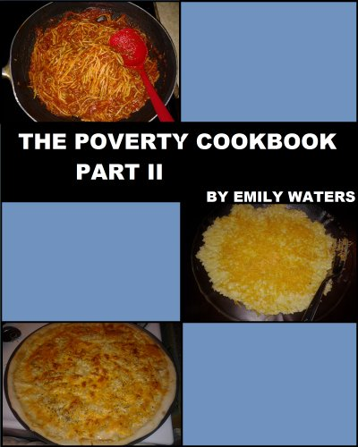 The Poverty Cookbook Part II by [Waters, Emily]