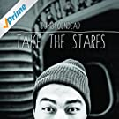 Take the Stares [Explicit]