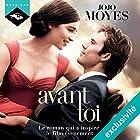 Avant toi (Avant toi 1)   Livre audio Auteur(s) : Jojo Moyes Narrateur(s) : Émilie Ramet