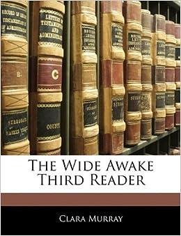 The Wide Awake Third Reader by Murray Clara (2010-01-01)