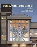 Public Art for Public Schools, Michele Cohen, 1580932150