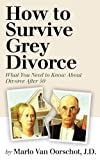 How to Survive Grey Divorce, Marlo Van Oorschot, 0984977708