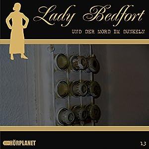 Der Mord im Dunkeln (Lady Bedfort 13) Hörspiel