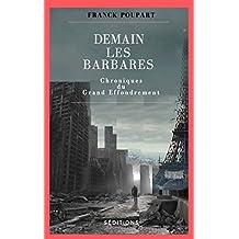 Demain les barbares: Chroniques du Grand effondrement (French Edition)