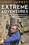 Extreme Adventures: A white-knuckle journey through Britain's most challenging terrain