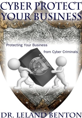 Cyber Protect Your Business: Cyber Protection (Business and Investing Book 2)