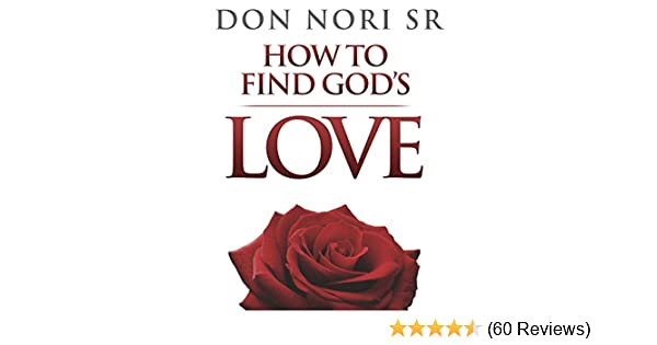how to find god s love nori don