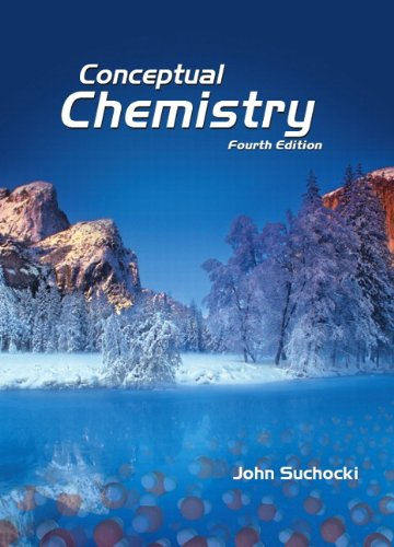 Conceptual Chemistry: Understanding Our World of Atoms and Molecules, Books a La Carte Edition