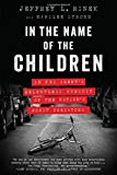 Image of In the Name of the Children: An FBI Agent's Relentless Pursuit of the Nation's Worst Predators